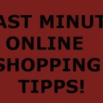 Last Minute Online Shopping Tipps